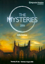 THE MYSTERIES 2006 by Ron Hutchinson director: Barry Kyle Belgrade Theatre Coventry production / Coventry Cathedral ruins 24/07/2006   programme coverphoto set: digital, uploaded   for reference purp...