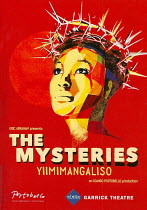 THE MYSTERIES (YIIMIMANGALISO) adapted & directed by Mark Dornfield-May    Garrick Theatre, London WC2 15/09/2009   programme cover   photo set: digital, uploaded   for reference purposes only, not fo...