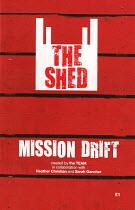 MISSION DRIFT   written & created by the TEAM   design: Nick Vaughan   lighting: Jake Heinrichs & Sean Linehan   director: Rachel Chavkin  The Shed / National Theatre (NT), London SE1  07/06/2013   pr...