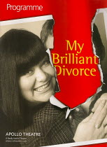 MY BRILLIANT DIVORCE by Geraldine Aron design: Francis O'Connor lighting: Jon Buswell director: Garry Hynes  Apollo Theatre  26/02/2003   programme cover	photo set: digital, uploaded   for reference p...