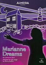 MARIANNE DREAMS by Catherine Storr adapted for the stage by Moira Buffini design: Anthony Ward choreographer & director: Will Tuckett  Almeida Theatre, London N1 19/12/2007   programme coverphoto se...